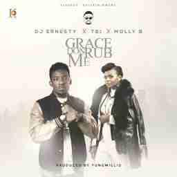 Dj Ernesty - Grace Don Rub Me  x TB1 x Molly B